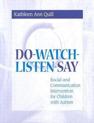 Do-Watch-Listen-Say Social and Communication Intervention for Children With Autism