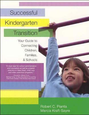 Successful Kindergarten Transition Your Guide to Connecting Children, Families, & Schools