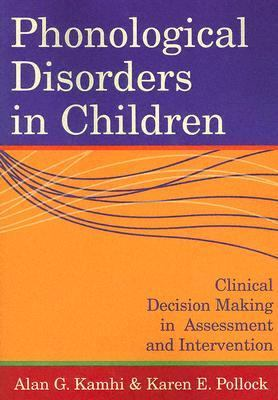 Phonological Disorders In Children Clinical Decision Making In Assessment and Intervention