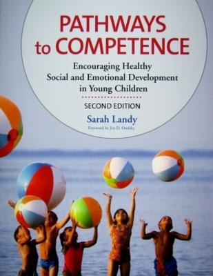 Pathways to Competence: Encouraging Healthy Social and Emotional Development in Young Children, Second Edition