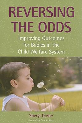 Reversing the Odds: Improving Outcomes for Babies in the Child Welfare System