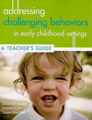 A Teacher's Guide for Addressing Challenging Behavior in Early Childhood Settings