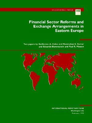 Financial Sector Reforms and Exchange Arrangements in Eastern Europe - Calvo, Guillermo A. pdf epub