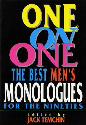 One on One The Best Men's Monologues for the Nineties