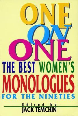 One on One: The Best Women's Monologues for the Nineties (Applause Acting Series)