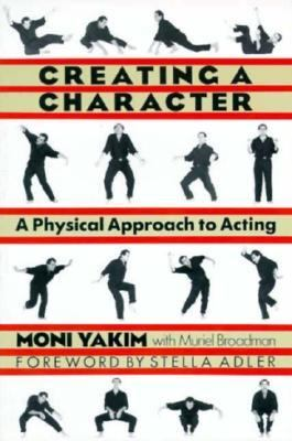 Creating a Character A Physical Approach to Acting