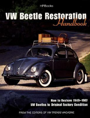 Vw Beetle Restoration Handbook How to Restore 1949-1967 Vw Beetles to Original Factory Condition