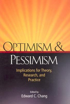 Optimism & Pessimism Implications for Theory, Research, and Practice