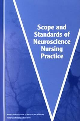 Scope and Standards of Neuroscience Nursing Practice