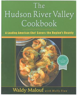 Hudson River Valley Cookbook A Leading American Chef Savors the Region's Bounty