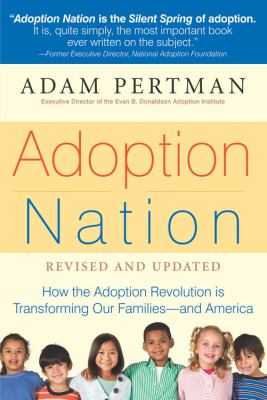 Adoption Nation: How the Adoption Revolution is Transforming Our Families -- and America (Non Series)