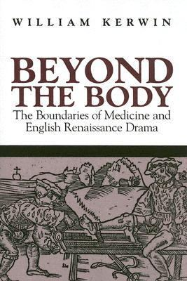 Beyond The Body The Boundaries Of Medicine And English Renaissance Drama