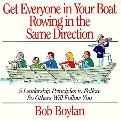 Get Everyone in Your Boat Rowing in the Same Direction 5 Leadership Principles to Follow So Others Will Follow You
