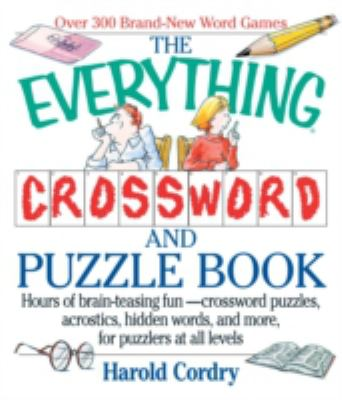 Everything Crossword and Puzzle Book Hours of Brain-Teasing Fun-Crossword Puzzles, Acrostics, Hidden Words and More, for Puzzlers at All Levels
