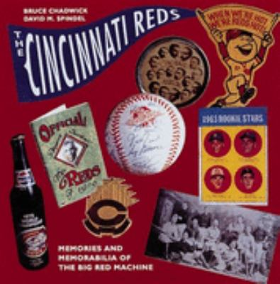 Cincinnati Reds: Memories and Memorabilia of the Big Red Machine