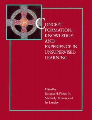 Concept Formation: Knowledge and Experience in Unsupervised Learning - Douglas H. Fisher - Hardcover