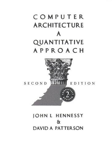 Computer Architecture , a Quantitative Approach