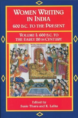 Women Writing in India 600 B.C. to the Present  600 B.C. to the Early Twentieth Century