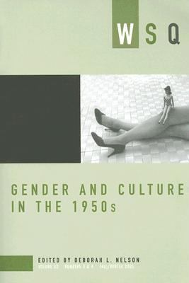 Gender And Culture in the 1950s Wsq, Fall/winter 2005