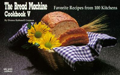 Bread Machine Cookbook V Favorite Recipes from 100 Kitchens