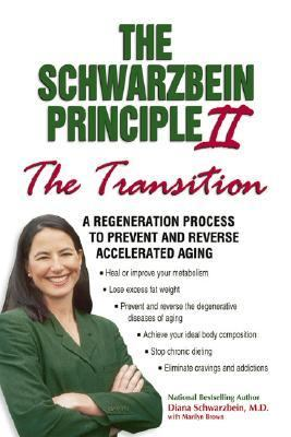 Schwarzbein Principle II The Transition  A Regeneration Process to Prevent and Reverse Accelerated Aging