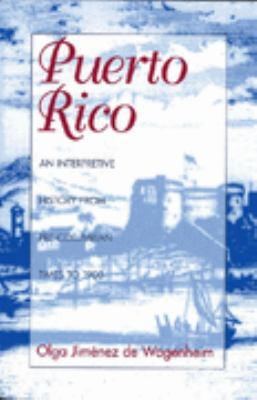 Puerto Rico An Interpretive History from Precolumbia Times to 1900