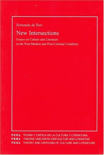 New Intersections: Essays on Culture and Literature in the Post-Modern and Post-Colonial Condition