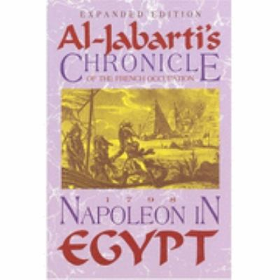 Napoleon in Egypt Al-Jabarti's Chronicle of the French Occupation, 1798