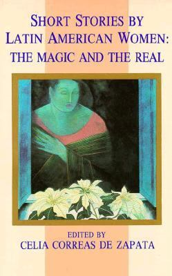 Short Stories by Latin American Women: The Magic and the Real