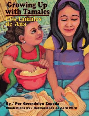 Growing up with Tamales Creciendo Con Tamales