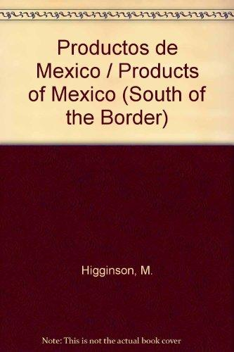 Productos de Mexico / Products of Mexico (South of the Border) (Spanish Edition)
