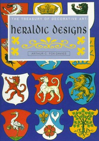Heraldic Designs (The Treasury of Decorative Art)