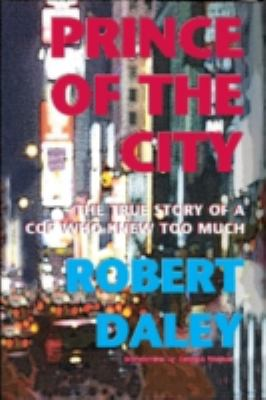 Prince of the City The True Story of a Cop Who Knew Too Much