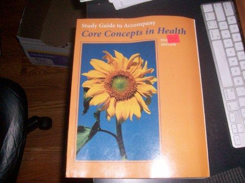 Study Guide to Accompany Core Concepts in Health