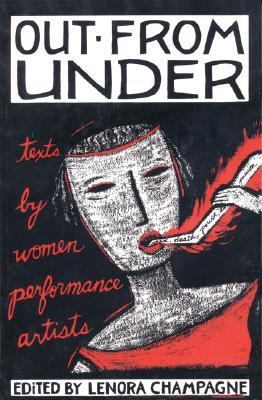 Out from Under Texts by Women Performance Artists