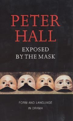 Exposed by the Mask Form and Language in Drama
