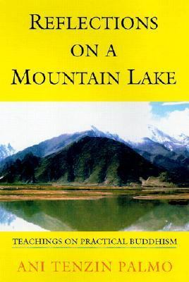 Reflections on a Mountain Lake Teachings on Practical Buddhism