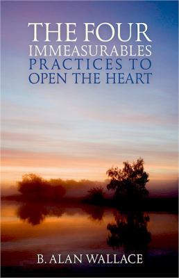 The The Four Immeasurables: Practices to Open the Heart