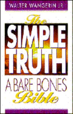 Simple Truth A Bare Bones Bible