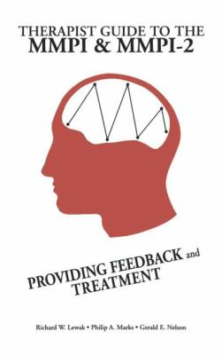 Therapist Guide to MMPI and MMPI 2 Providing Feedback and Treatment