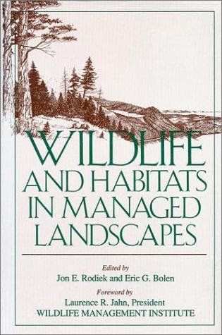 Wildlife and Habitats in Managed Landscapes