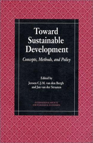 Toward Sustainable Development: Concepts, Methods, and Policy (International Society for Ecological Economics)