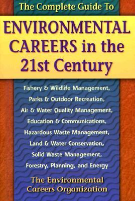 Complete Guide to Environmental Careers in the 21st Century