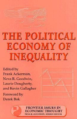 Political Economy of Inequality - Ackerman, Frank, Goodwin, Neva R., Dougherty, Laurie pdf epub