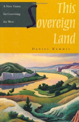 This Sovereign Land: A New Vision For Governing The West