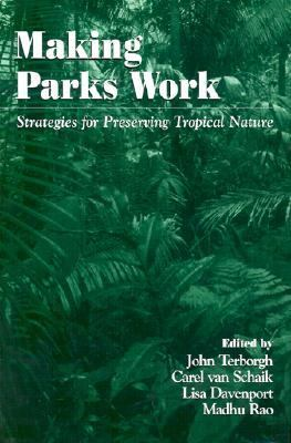 Making Parks Work Strategies for Preserving Tropical Nature