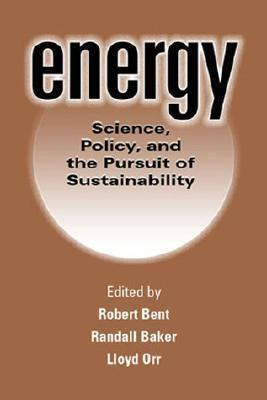 Energy Science, Policy, and the Pursuit of Sustainability