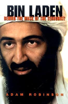 Bin Laden Behind the Mask of the Terrorist