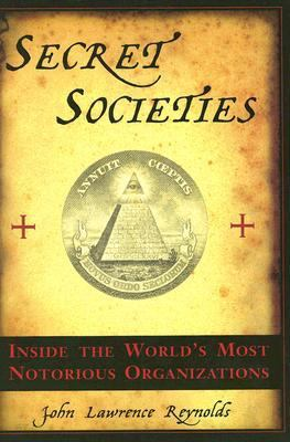 Secret Societies Inside the World's Most Notorious Organizations