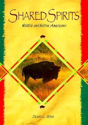 Shared Spirits Wildlife and Native Americans